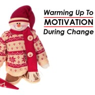 Warming Up to Motivation During Change