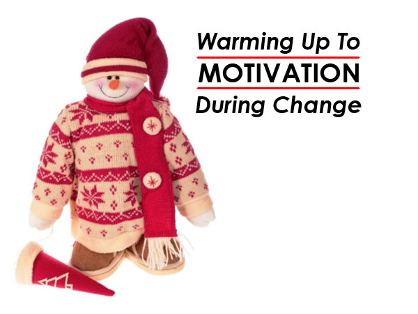 Warming Up to Motivation During Change 2014-03-12